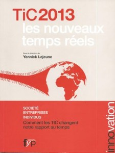 TIC 2013  les nouveaux temps réels, sous la direction de Yannick Lejeune, FYP