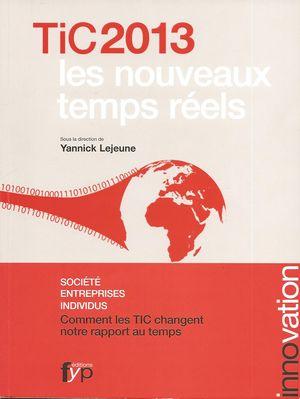 TIC les nouveaux temps réels, sous la direction de Yannick Lejeune, FYP
