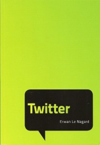 Critique bibliographique de l'ouvrage Twitter, de Erwan Le Nagard, publié chez Pearson