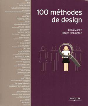 100 méthodes de design, de Bella Martin et Bruce Hanington, édité chez Eyrolles