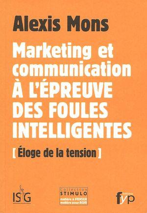Le marketing et la communication à l'épreuve des foules intelligentes, Alexis Mons, publié chez FYP