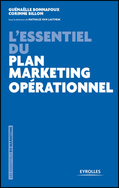 L'essentiel du plan marketing opérationnel, Guénaëlle Bonnafoux et Corinne Billon, Eyrolles