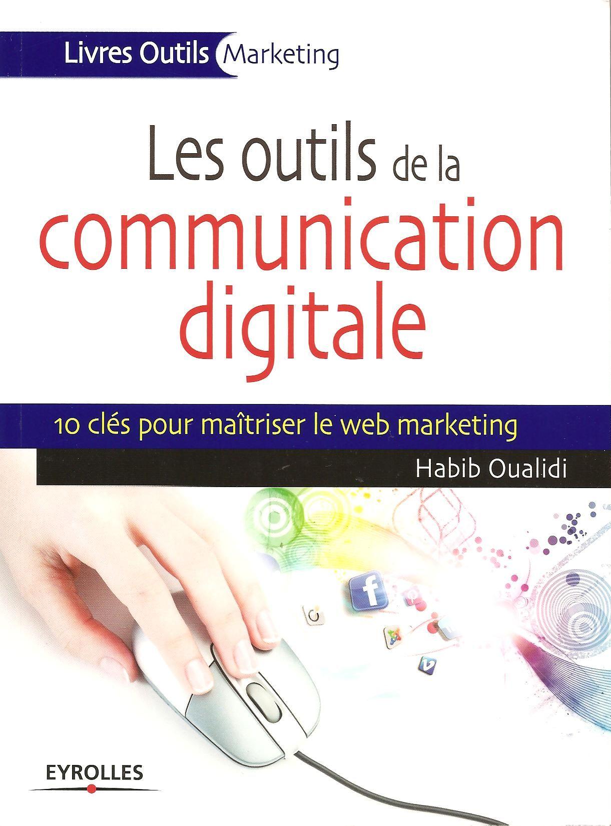 Les outils de la communication digitale, Habib Oualidi, Eyrolles