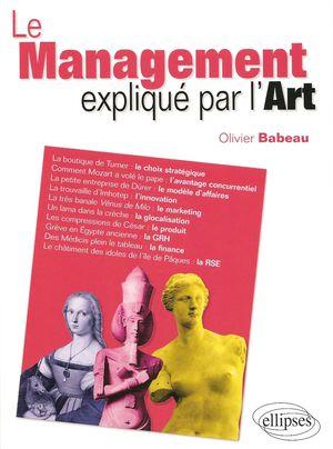 Le management expliqué par l'art, Olivier Babeau, Ellipses