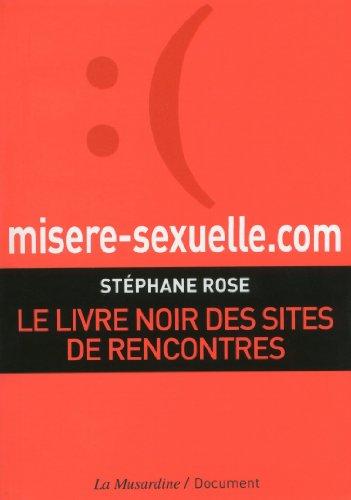 Critique bibliographique : Misere-sexuelle.com : Le livre noir des sites de rencontres, Stéphane Rose
