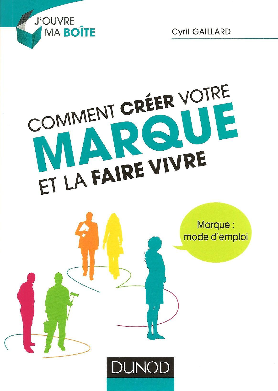 Critique de Comment créer votre marque et la faire vivre, de Cyril Gaillard, publié chez Dunod