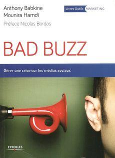 Bad buzz, A. Babkine et M. Hamdi, publié chez Eyrolles