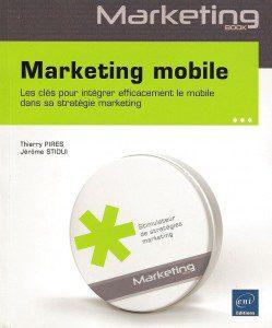 Critique du livre Marketing mobile, de Thierry Pires et Jérôme Stioui, publié chez Eni Editions