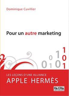 Pour un autre marketing, Dominique Cuvillier, publié chez Maxima