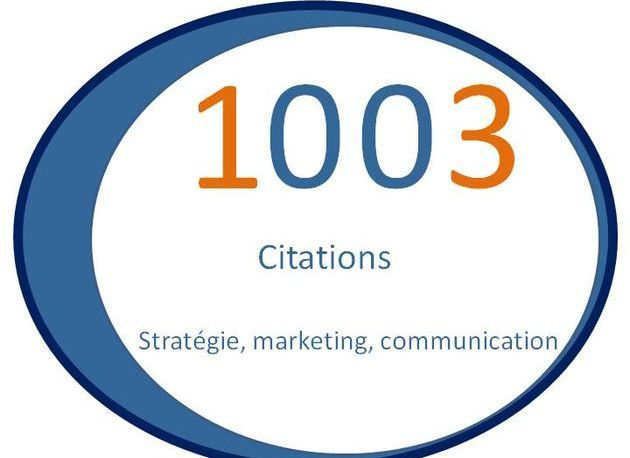 1003 Citations de stratégie, marketing et communication