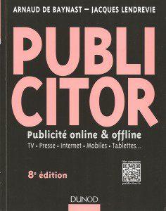 Le Publicitor, A de Baynast, J Lendrevie, Dunod