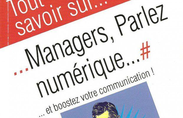 Managers, parlez numérique, de Olivier Cimelière, éditions Kawa. Critique de ce livre
