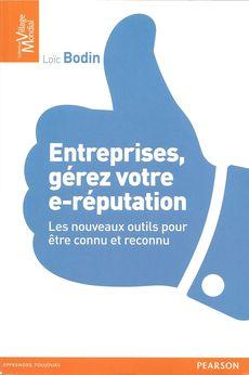 Entreprises, gérez votre e-réputation, de Loïc Bodin, Pearson