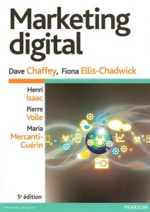 Marketing digital de H. Isaac, P. Volle, M. Mercanti-Guérin, D. Chaffey, F. Ellis-Chadwick, chez Pearson