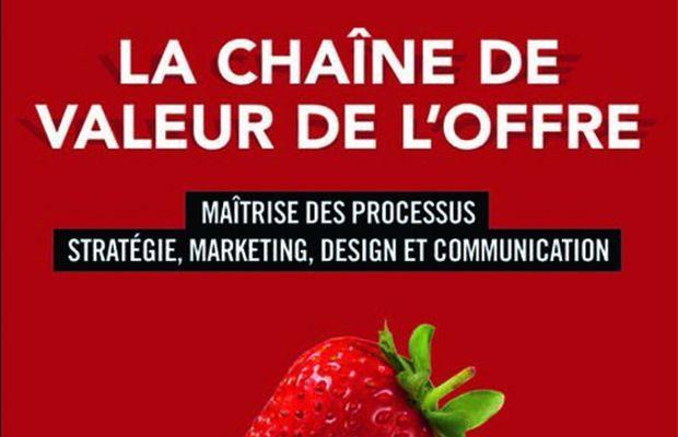 La chaîne de valeur de l'offre, de Christophe Chaptal de Chanteloup, publié chez De Boeck : les bonnes feuilles de l'ouvrage. En exclusivité.