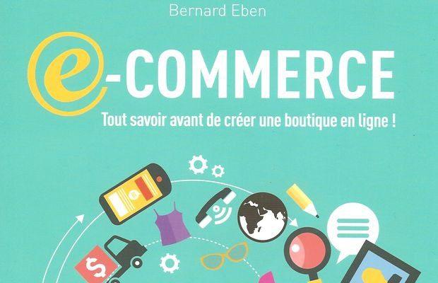E-commerce, de Bernard Eben, publié chez Eyrolles. Critique bibliographique