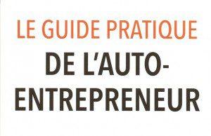 Guide pratique de l'auto entrepreneur, de Gilles Daïd et Pascal Nguyên publié chez Eyrolles : critique bibliographique