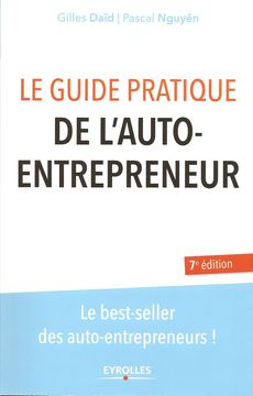 Le guide pratique de l'auto-entrepreneur de Gilles Daïd et Pascal Nguyên, publié chez Eyrolles