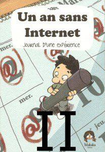 Un an sans Internet, tome II