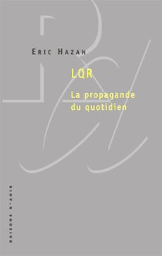 LQR : La propagande du quotidien, d'Eric Hazan publié chez Raisons d'Agir