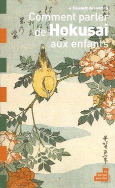 Comment parler de Hokusai aux enfants, d'Elisabeth de Lambilly
