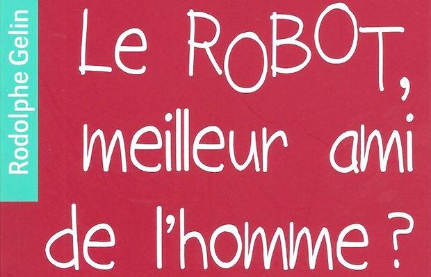 Le Robot, meilleur ami de l'homme ? de Rodolphe Gelin, Les Petites Pommes du savoir. Critique