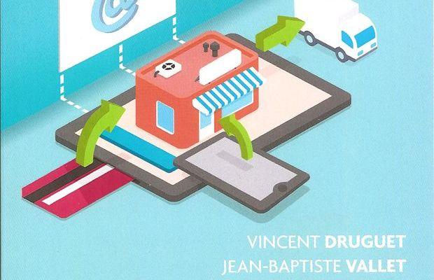 Le commerce connecté : Comment le digital révolutionne le point de vente de Vincent Druguet et Jean-Baptiste Vallet, publié chez Eyrolles. Critique.