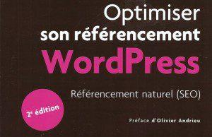 Optimiser son référencement Wordpress, de Daniel Roch, 2e édition, publié chez Eyrolles : critique de l'ouvrage abordant le SEO propre à ce CMS