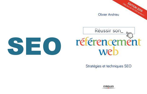 Réussir son référencement web, Olivier Andrieu, Eyrolles : critique