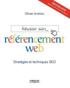 Réussir son référencement web, Olivier Andrieu, Eyrolles