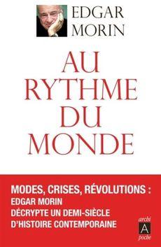 Au rythme du monde, Edgar Morin, Archi poche n° 371