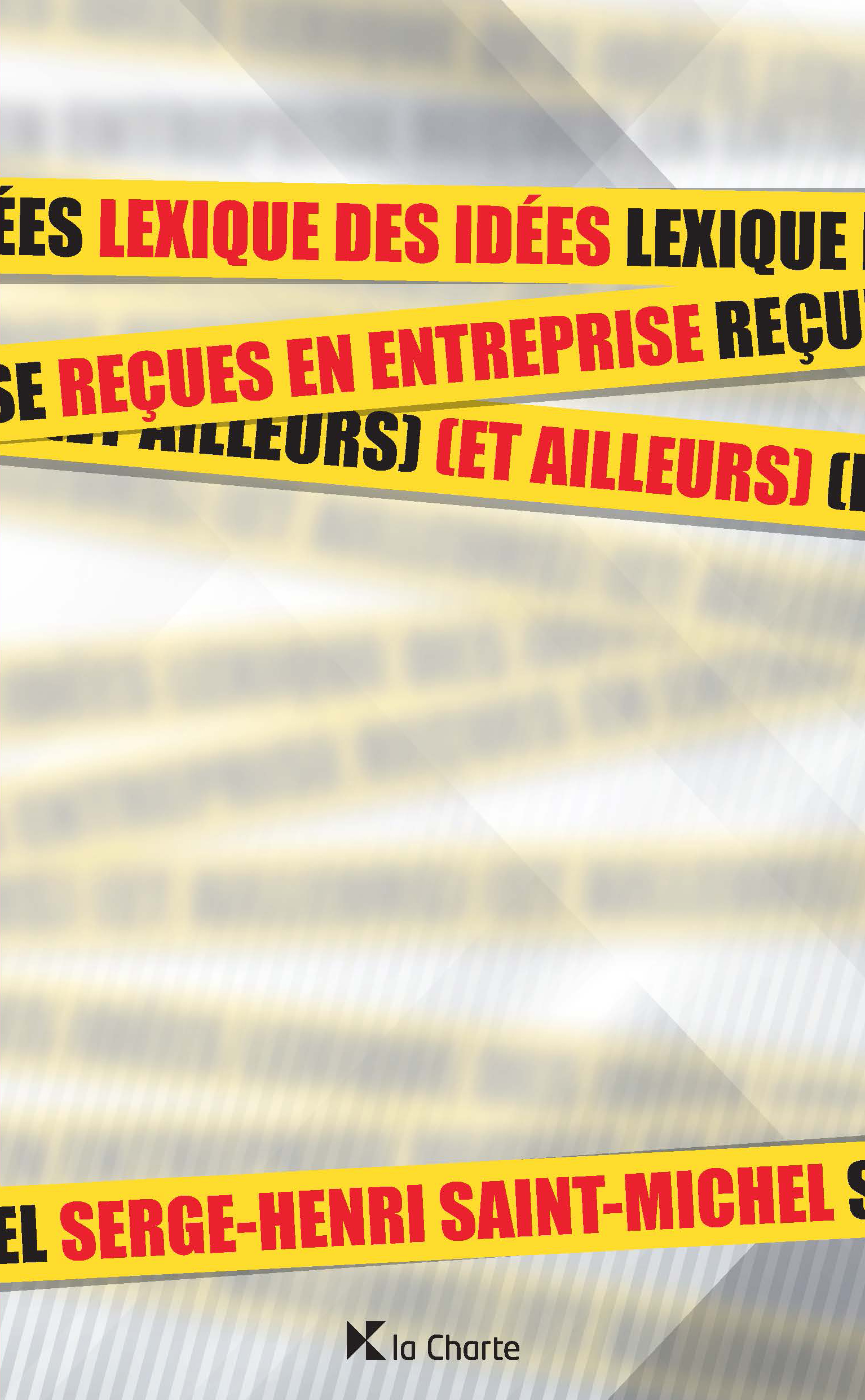 Lexique des idées reçues en entreprise, Serge-Henri Saint-Michel