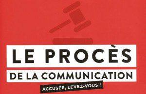 Critique bibliographique de Le procès de la communication, Thierry Wellhoff