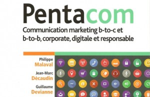 Critique de Pentacom 4e éd. : Communication marketing b-to-c et b-to-b, corporate, digitale et responsable, de P. Malaval, JM Décaudin, G. Devianne, Pearson