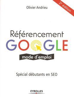 Référencement Google, de Olivier Andrieu, publié chez Eyrolles, 2e édition 2017