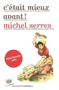 Michel Serres, C'était mieux avant ! Publié chez Manifeste Le Pommier