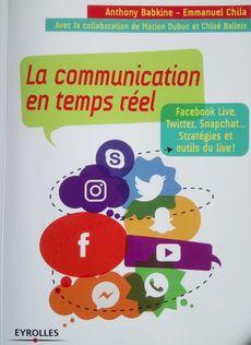 La communication en temps réel, de Anthony Babkine et Emmanuel Chila, paru chez Eyrolles
