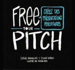 Critique du livre Free your pitch : créez des présentations percutantes, de C. Waroquiers, S. Bureau. Ill. de N. Gros, éditions Pearson