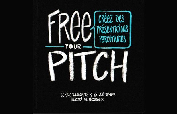 Critique du livre Free your pitch : créez des présentations percutantes, de C. Waroquiers, S. Bureau. Ill. de N. Gros, éditions Pearson