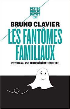 Les fantômes familiaux, Bruno Clavier