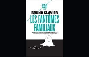 Remontez l'arbre de la psychanalyse transgénérationnelle avec Les fantômes familiaux de Bruno Clavier (et bronzez smart avec notre bibliographie marketing de l'été)