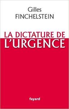 La dictature de l'urgence, de Gilles Finchelstein, Fayard