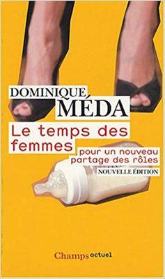 Le temps des femmes : pour un nouveau partage des rôles, de Dominique Méda, Champs Flammarion