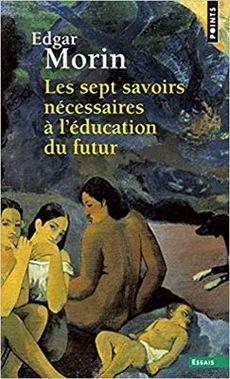 Les sept savoirs nécessaires à l'éducation du futur, Edgar Morin