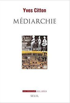 Médiarchie, de Yves Citton