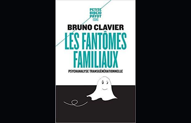 Critique bibliographique et prolongements planning stratégique de Les fantômes familiaux, livre de Bruno Clavier