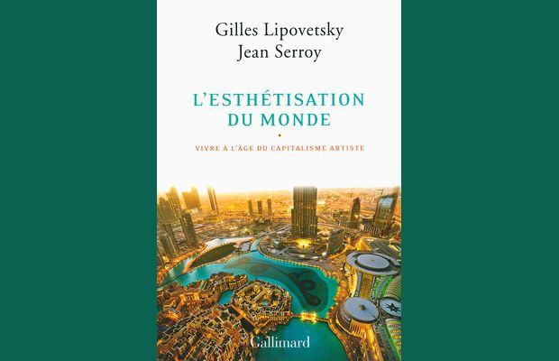 """Avec L'esthétisation du monde, G. Lipovetsky et J. Serroy proposent une analyse du système capitaliste contemporain comme """"mode de production esthétique"""""""