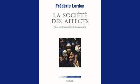 Lordon, dans La Société des affects, s'interroge sur le poids des structures et des institutions sur les hommes