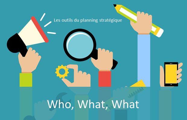 Who, What, What (WWW) fait partie de la panoplie des outils du planneur stratégique, rendant le planning stratégique plus efficace
