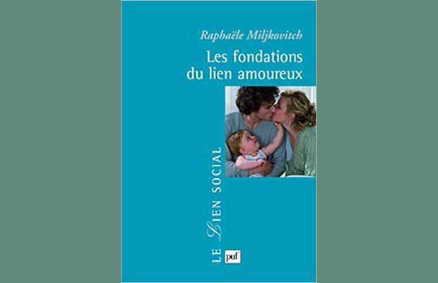 Raphaele Miljkovitch analyse les raisons du cœur et établit des ponts entre les relations vécues durant l'enfance et les relations de couple à l'âge adulte